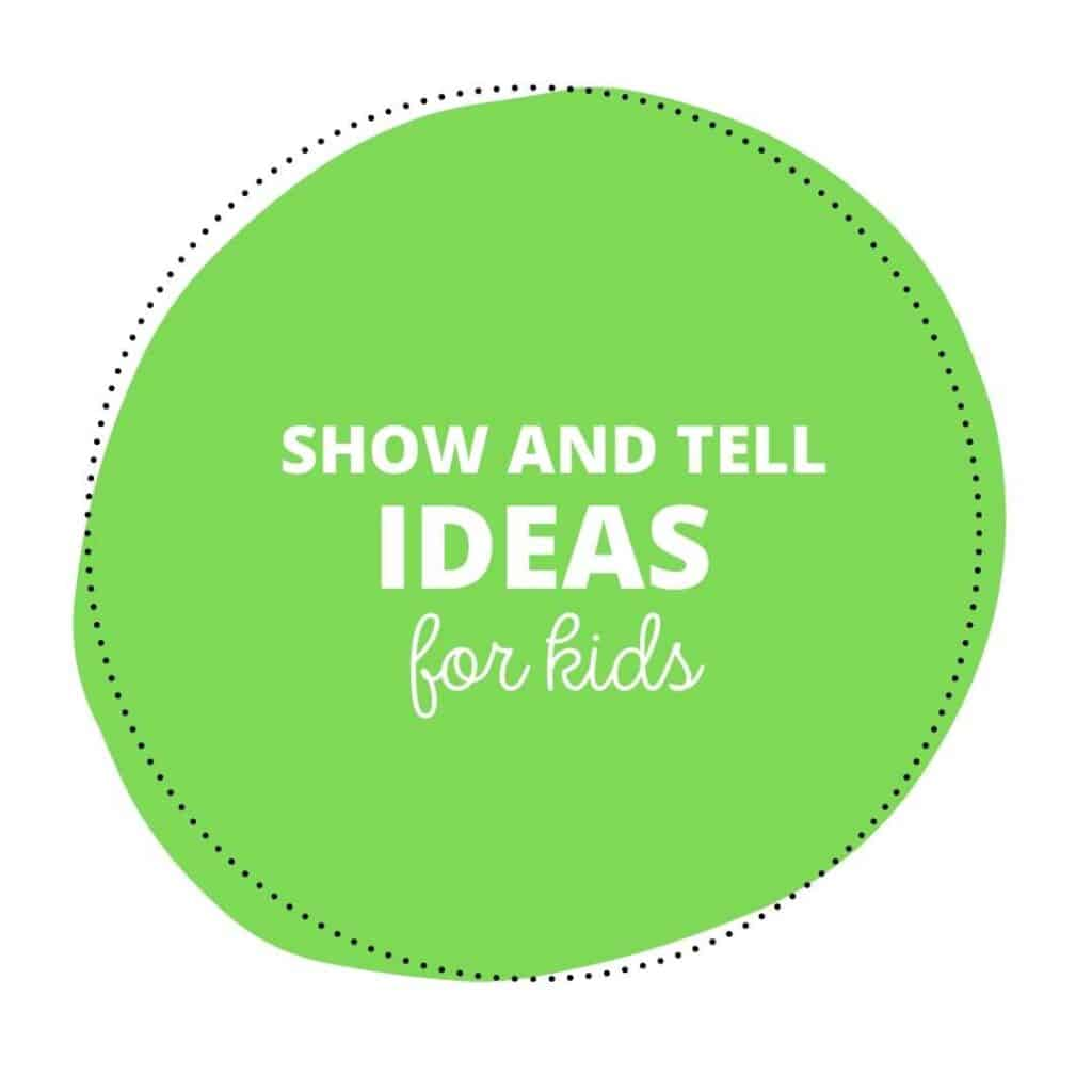 Show and Tell Ideas for kids