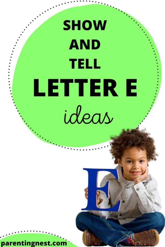 Show and Tell Letter E Ideas