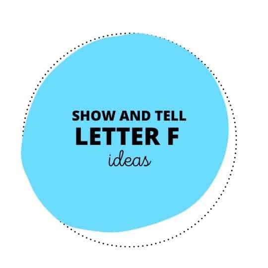 Show and Tell Letter F Ideas