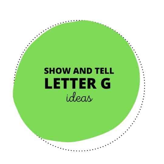 51 Groovy Show and Tell Letter G Ideas