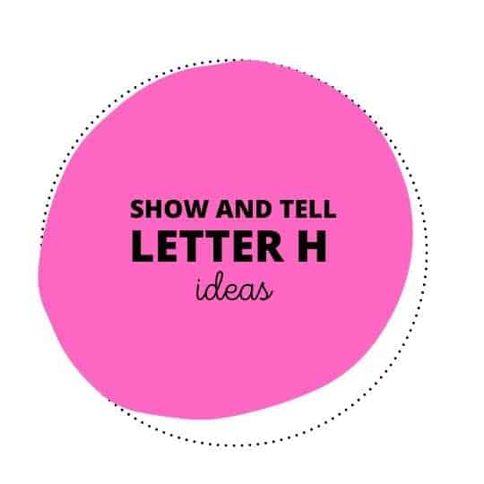 Show and Tell Letter H Ideas