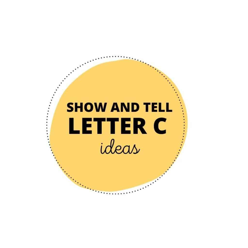 Show and Tell letter C