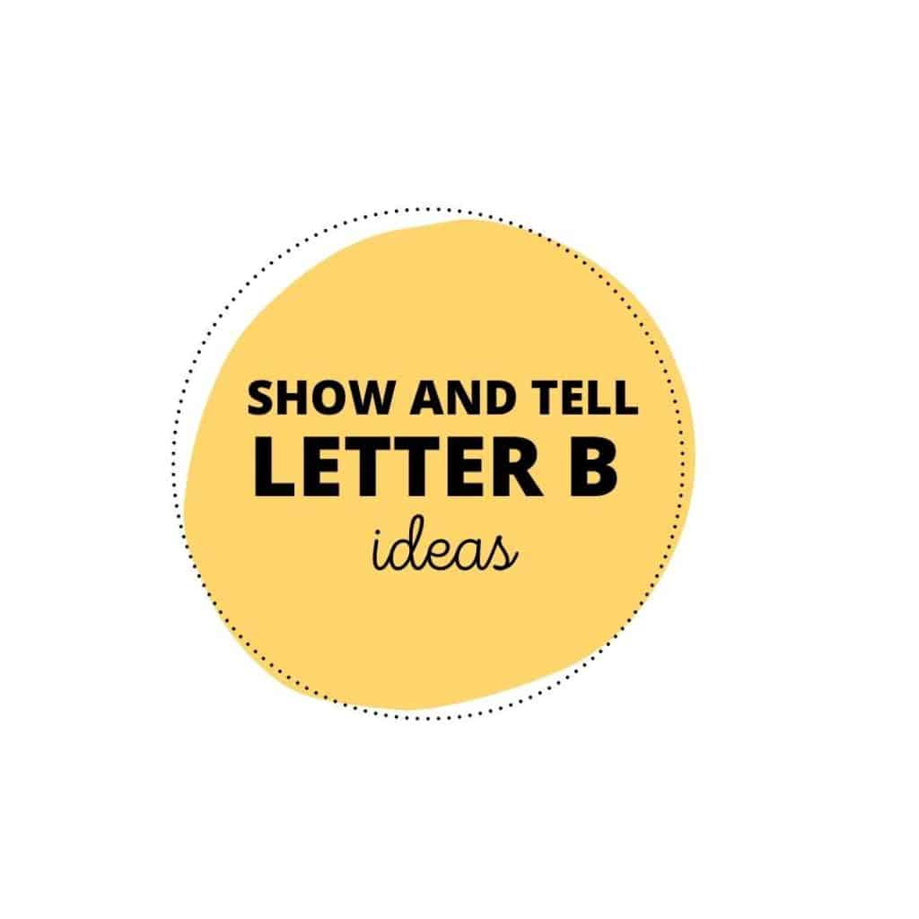 show and tell ideas for letter B
