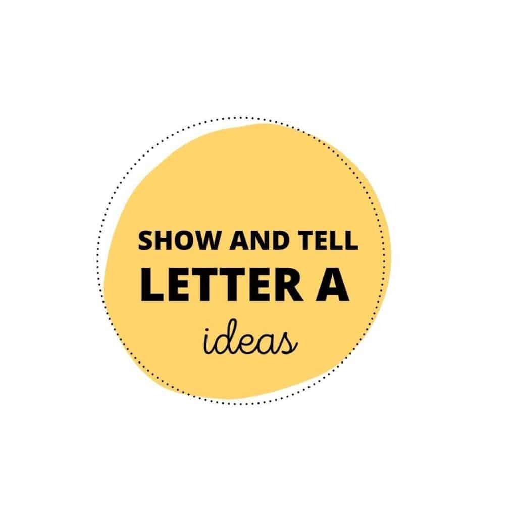 show and tell letter A ideas