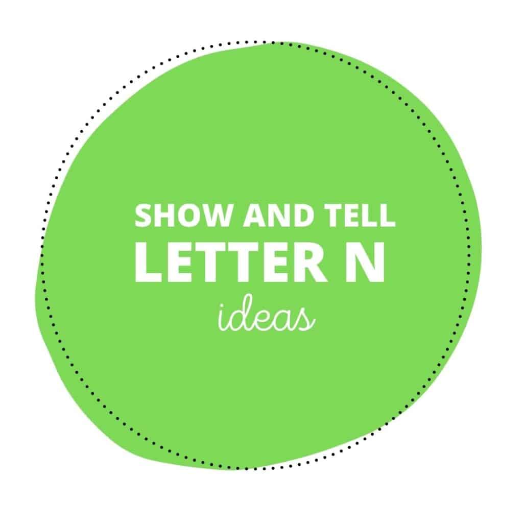 Show and Tell Letter N Ideas