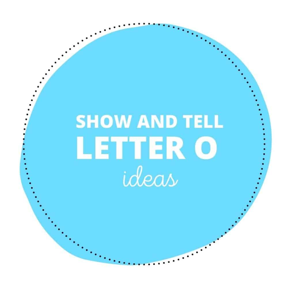 Show and Tell Letter O Ideas